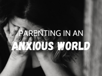 Parenting in an Anxious World Online Course