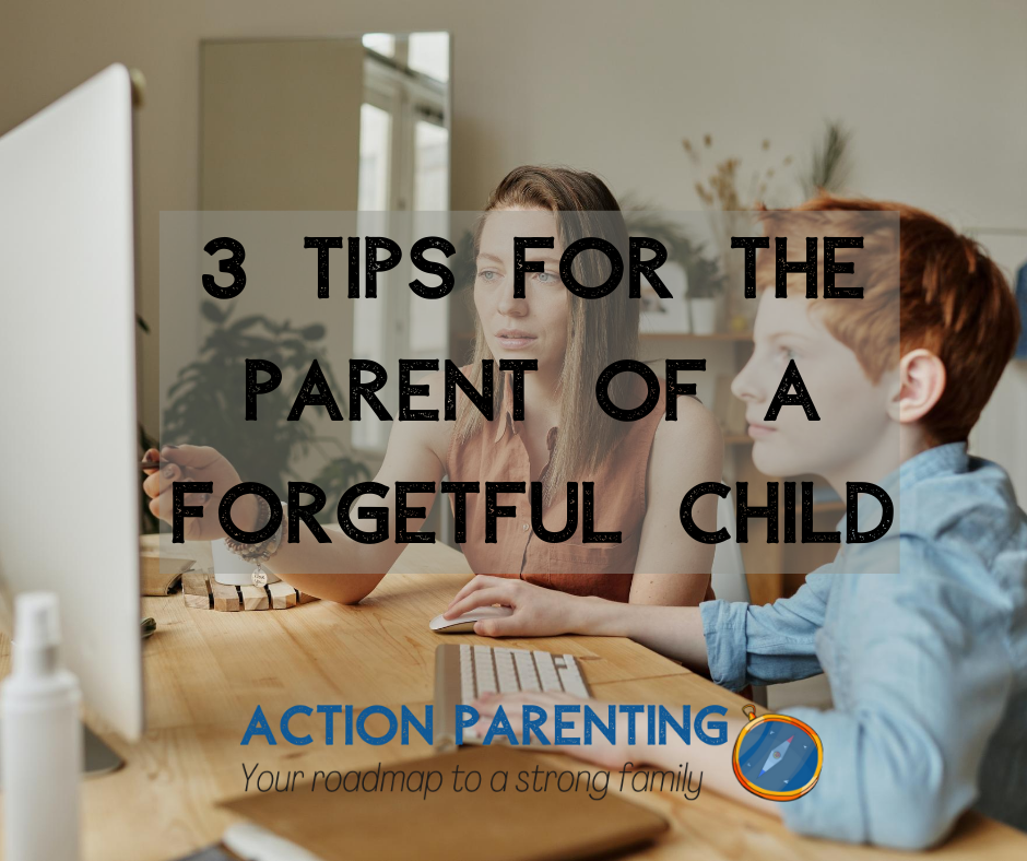 Parenting an forgetful child