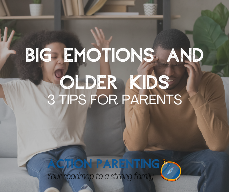 Big Emotions and Older Kids