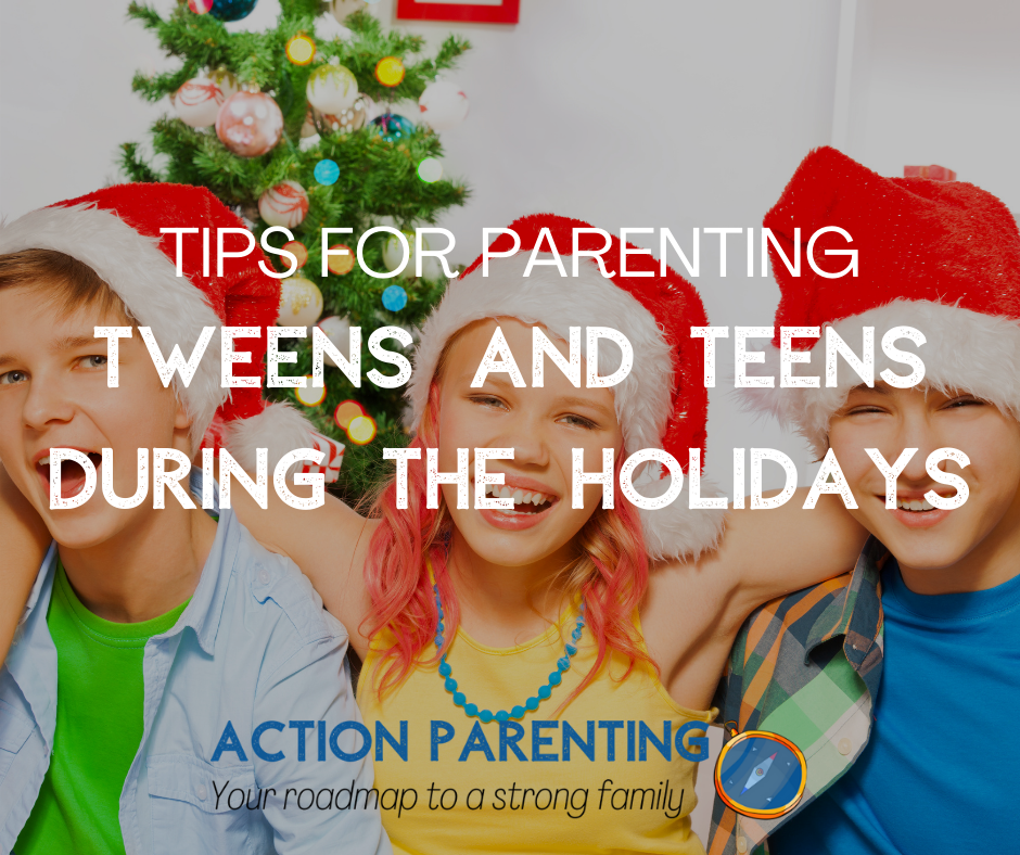 Tips for parenting teens and tweens during holidays